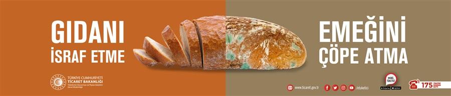 Gıdanı İsraf Etme, Ekmeğini Çöpe Atma!