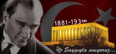Büyük Önder Mustafa Kemal Atatürk'ün 77. Ölüm Yıl Dönümünde Onu Saygıyla ve Minnetle Anıyoruz