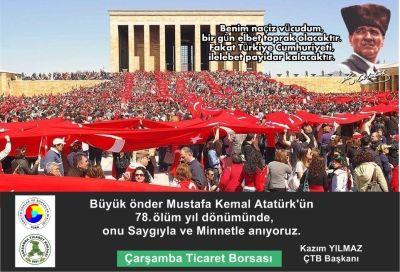 Büyük Önder Mustafa Kemal Atatürk'ün 78. Ölüm Yıl Dönümünde, Onu Saygıyla ve Minnetle Anıyoruz.
