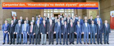 """Çarşamba'dan, """" Hisarcıklıoğlu'na Destek Ziyareti """" Gerçekleşti."""