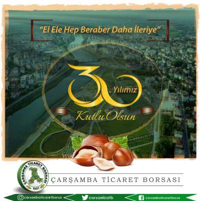 Çarşamba Ticaret Borsası 30. Yılını Kutluyor