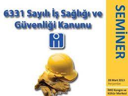 6331 Sayılı İş Sağlığı ve Güvenliği Kanunun Yetki ve Sorumlulukları Semineri